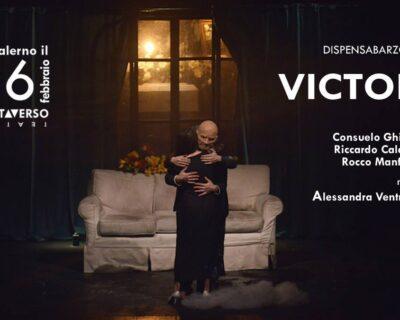 """""""Victor"""", lo spettacolo pluripremiato in scena per la prima volta in Campania"""