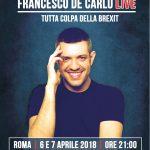 """""""È tutta colpa della Brexit"""", Francesco De Carlo al Teatro Spazio Diamante"""