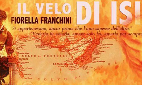 """""""Il velo di Iside"""", il romanzo storico di Fiorella Franchini"""
