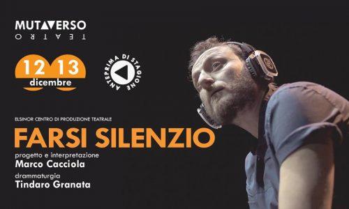 """""""Farsi Silenzio"""" apre la quarta edizione di Mutaverso Teatro"""