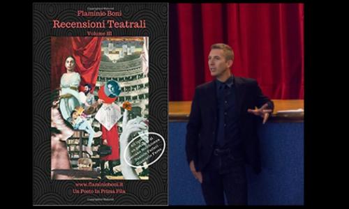 """""""Recensioni Teatrali"""" volume III, Flaminio Boni e il racconto della vera essenza del teatro"""