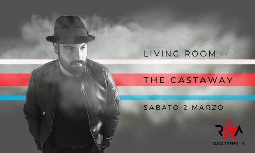 """Il quarto appuntamento di Living Room a Radio Città Aperta è con """"The Castaway"""" di Luca Frugoni"""