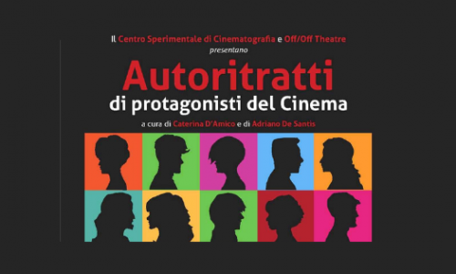 "All'OFF/OFF Theatre ""Autoritratti di Protagonisti del Cinema"""