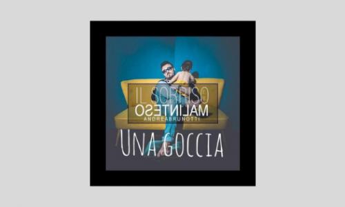 """È uscito il singolo """"Una goccia"""" del cantautore lunigianese Andrea Brunotti (VIDEO)"""