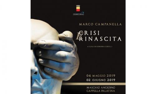 """""""Crisi e Rinascita"""", Marco Campanella e il risveglio dell'uomo al Maschio Angioino di Napoli"""
