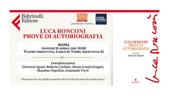 """Al Teatro Argentina la presentazione del volume """"LUCA RONCONI. PROVE DI AUTOBIOGRAFIA"""""""