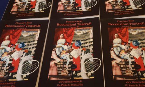 "Flaminio Boni presenta ""Recensioni Teatrali – Volume III"""