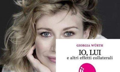 """""""Io, Lui e altri effetti collaterali"""", il mal d'amore delle donne nel nuovo libro di Giorgia Wurth"""