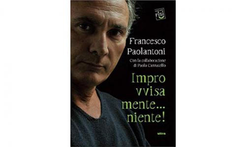 """Ad Aversa la presentazione di """"Improvvisamente… niente!"""" di Francesco Paolantoni"""