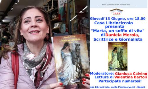 """""""Marta, un soffio di vita"""" di Daniela Merola alla Casa Librincircolo di Napoli"""