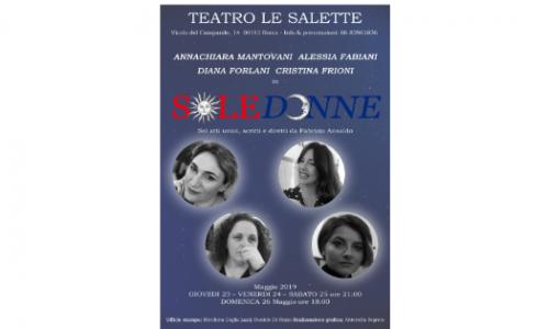 """""""SoleDonne"""", al Teatro Le Salette sei racconti scritti e diretti da Fabrizio Ansaldo"""