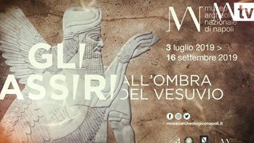 """""""Gli Assiri all'ombra del Vesuvio"""", al MANN di Napoli una mostra straordinaria (VIDEO)"""