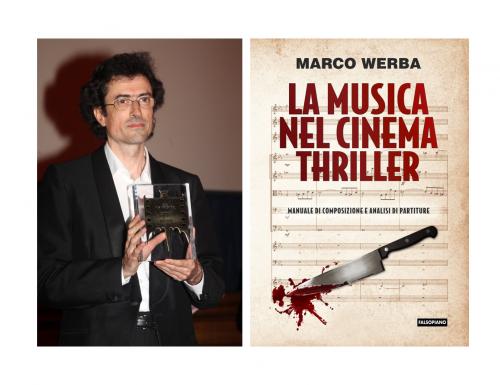 """""""La musica nel cinema thriller"""", come nasce una composizione nel libro del maestro Marco Werba"""