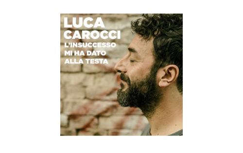 """""""L'insuccesso mi ha dato alla testa"""", il nuovo singolo di Luca Carocci (VIDEO)"""