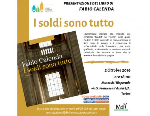"""Al Museo del Risparmio la presentazione del libro """"I soldi sono tutto"""" di Fabio Calenda"""