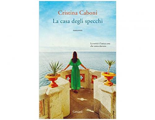 """""""La casa degli specchi"""", un mistero avvincente si nasconde nel nuovo libro di Cristina Caboni"""