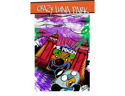 """Crazy Luna park: Mr. Pidgen"" di Luca Galimberti (il Griso)"