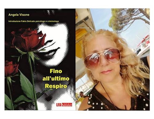 """""""Fino all'ultimo respiro"""", la violenza di genere nel romanzo di Angela Visone"""