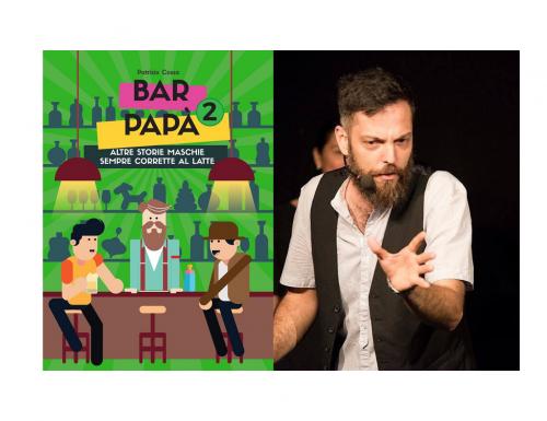 """""""Bar Papà 2 / Altre Storie Maschie Sempre Corrette al Latte"""" di Patrizio Cossa"""