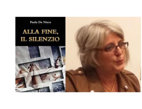"""""""Alla fine, il silenzio"""", la forza di una donna contro il proprio destino nell'intervista con Paola De Nisco"""