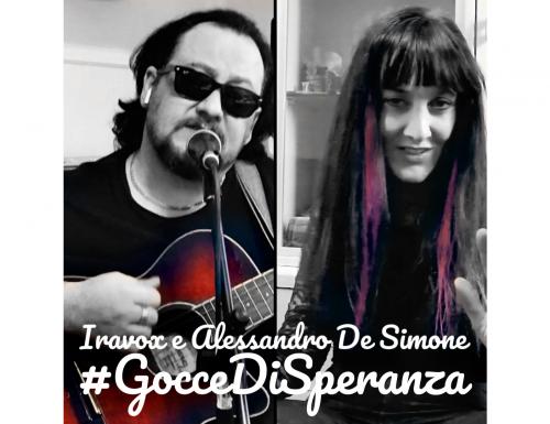 """Oltre il COVID-19: """"Gocce di Speranza"""" di Iravox e Alessandro De Simone (VIDEO)"""