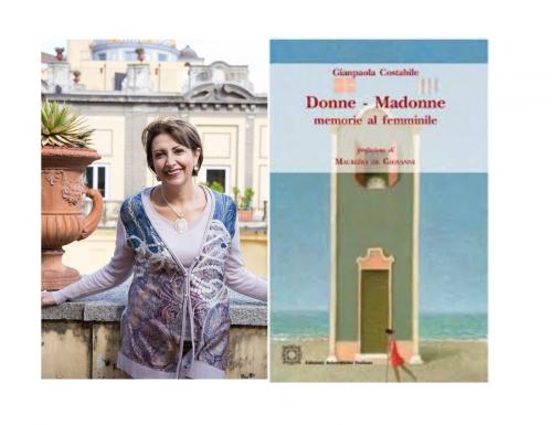 """Donne-Madonne"", memorie al femminile. Dodici percorsi spirituali femminili a cura di Gianpaola Costabile"
