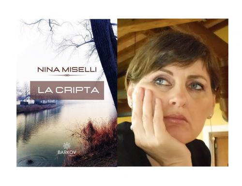 """Video intervista a Nina Miselli, """"La cripta"""" è il suo ultimo noir pscologico"""