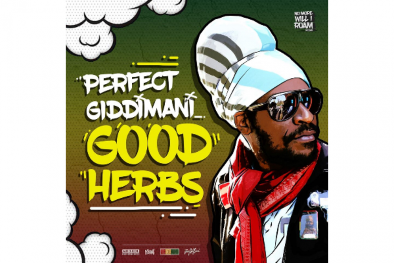 "Perfect Giddimani, ""Good Herbs"""
