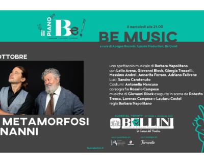 """""""Le Metamorfosi di Nanni"""", il primo appuntamento con Be Music, il progetto inedito del Teatro Bellini di Napoli"""