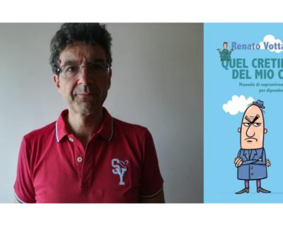 """""""Quel cretino del mio capo"""", l'ironia pungente sulla vita d'ufficio nel libro di Renato Votta"""