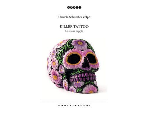 """""""Killer Tattoo: la strana coppia"""", il nuovo libro di Daniela Schembri Volpe"""