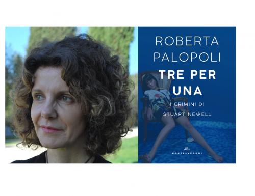 """""""Tre per una. I crimini di Stuart Newell"""", il nuovo romanzo di Roberta Palopoli"""