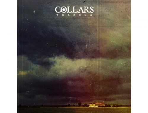 """""""Tracoma"""", l'album di debutto dei Collars"""