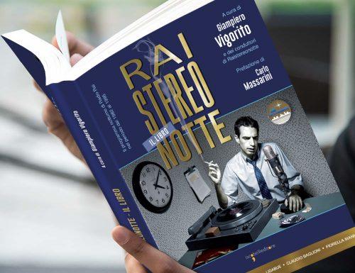 """""""Raistereonotte – Il libro"""" a cura di Giampiero Vigorito e dei conduttori della trasmissione di Radio Rai in onda dal 1982 al 1995"""