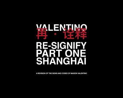 """""""Valentino: Re-Signify Part One Shanghai"""", l'evento multidisciplinare della maison italiana"""