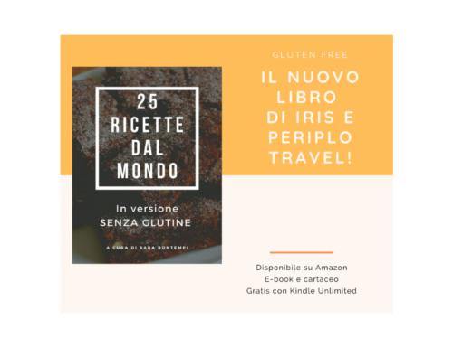 """Iris e PeriploTravel, Sara Bontempi: """"25 ricette dal mondo"""" in versione senza glutine"""