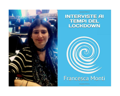 """Francesca Monti, """"Interviste ai tempi del lockdown"""""""