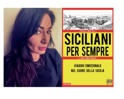 """""""Siciliani per sempre"""", ventiquattro racconti per un viaggio emozionale nel cuore della Sicilia"""