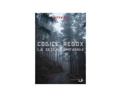 """Betta Zy, """"Codice Redox. La sesta compagnia"""""""