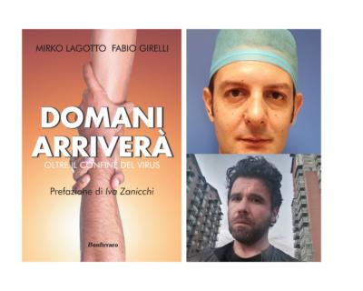 """Mirko Lagotto e Fabio Girelli, """"Domani arriverà"""", oltre i confini del virus"""