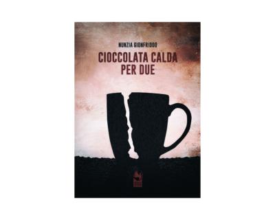 """Nunzia Gionfriddo, """"Cioccolata calda per due"""""""