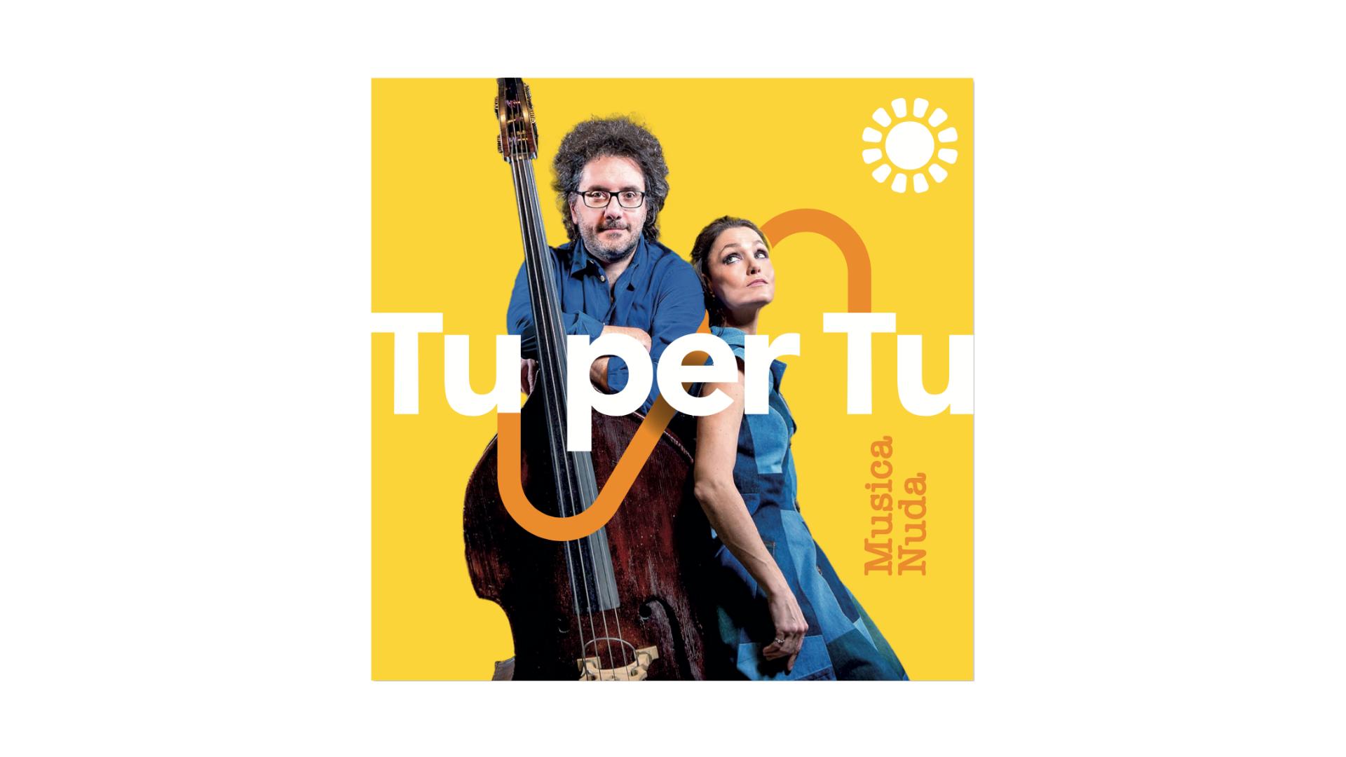 """Musica Nuda, """"Tu per Tu"""""""