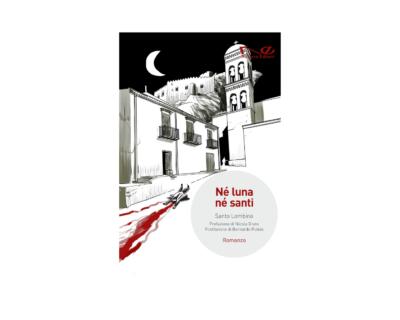 """Né Luna Né Santi"", un romanzo noir alla siciliana"
