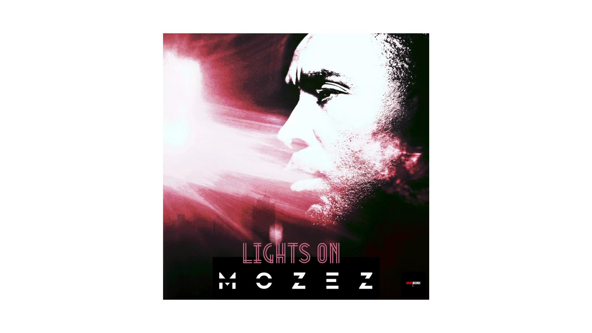 """Mozez, """"Lights on"""""""