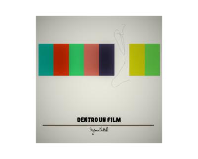 """Stefano Nottoli, """"Dentro un film"""""""