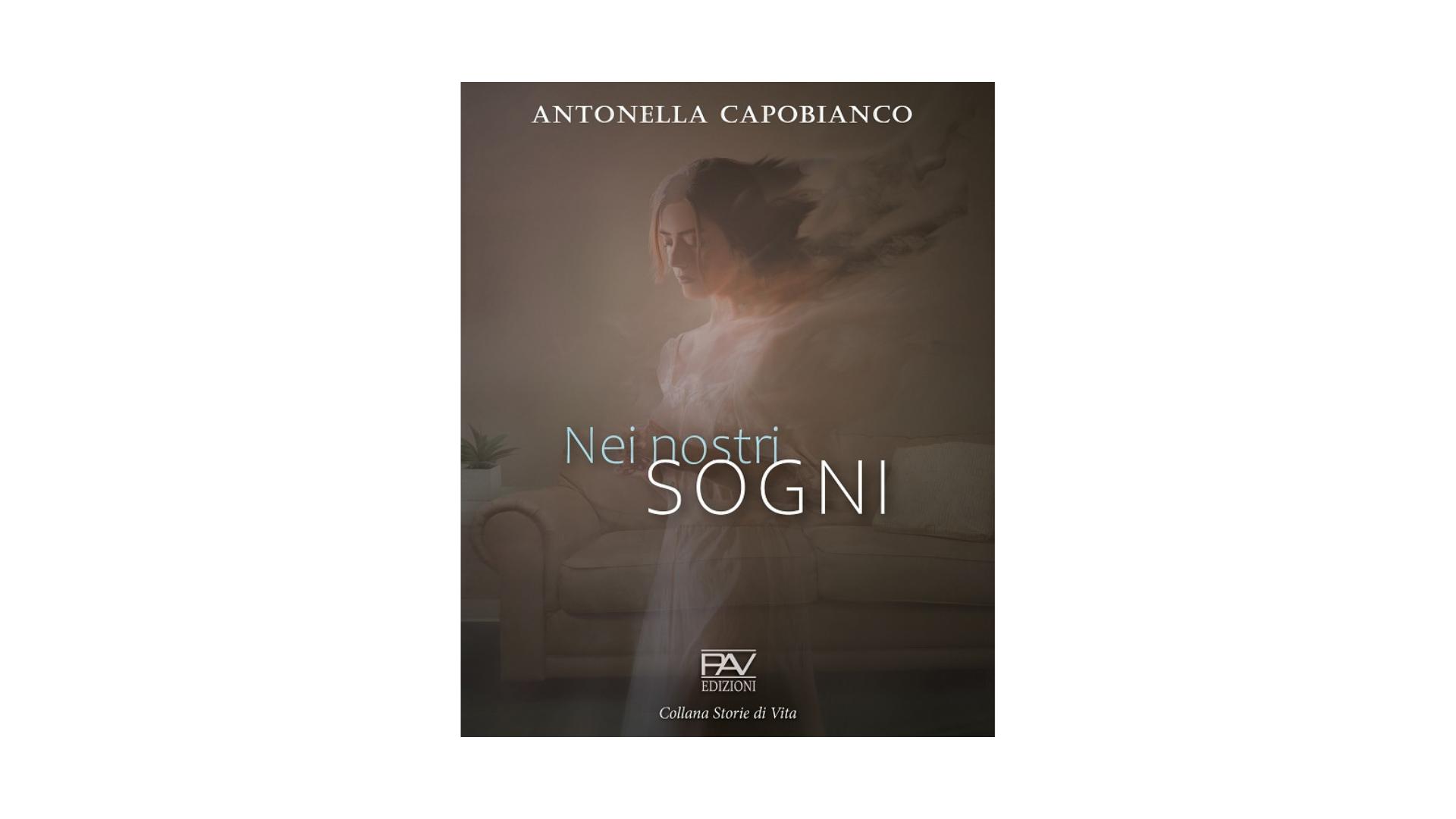 """""""Nei nostri sogni"""", Antonella Capobianco"""