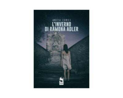 """Anita Curci, """"L'Inverno di Ramona Adler"""""""