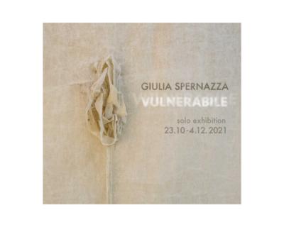"Giulia Spernazza, ""VULNERABILE"""